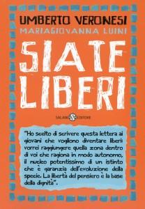 Ora in libreria: Siate liberi di Umberto Veronesi e MariaGiovanna Luini