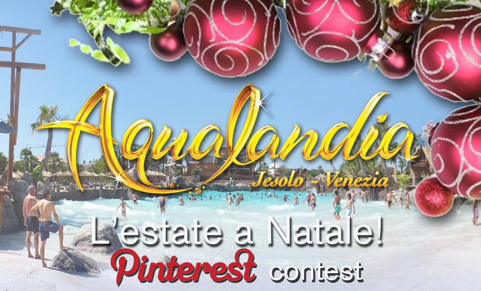 L'estate a Natale con Aqualandia!