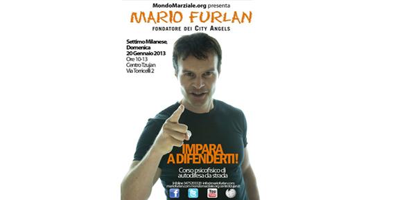 Mario Furlan: credere in se stessi per essere felici! Il 20 gennaio 2013, un corso di autodifesa aperto a tutti.