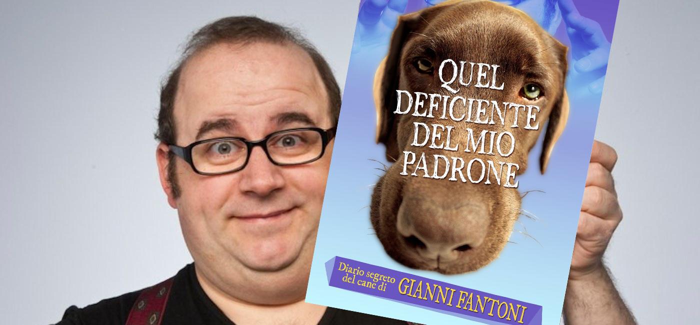 """""""Quel deficiente del mio padrone"""", libro di Gianni Fantoni"""